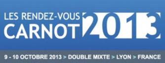Les rendez-vous Carnot 2013, les 9 et 10 octobre à Paris et Lyon
