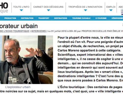 Interview de Carlos Moreno par L'Echo Touristique : L'explorateur urbain (FR)