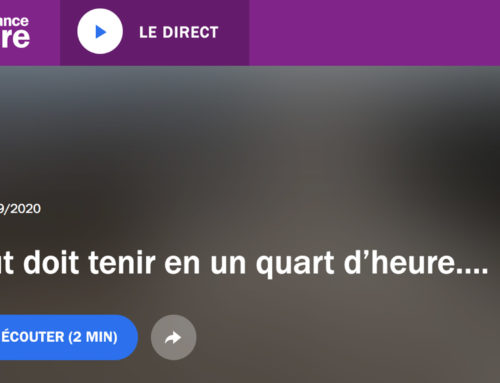 France Culture –  « Tout doit tenir en un quart d'heure » – 22 septembre 2020