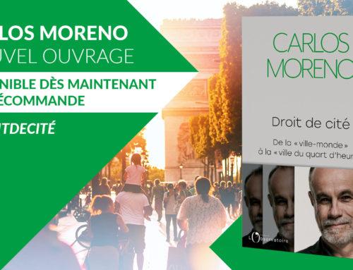 Nouvel ouvrage – « Droit de cité » du Pr Carlos Moreno