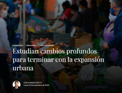 La Voz (Argentina) – Estudan cambios produndos para terminar con la expansion urbana – 23 de noviembre 2020