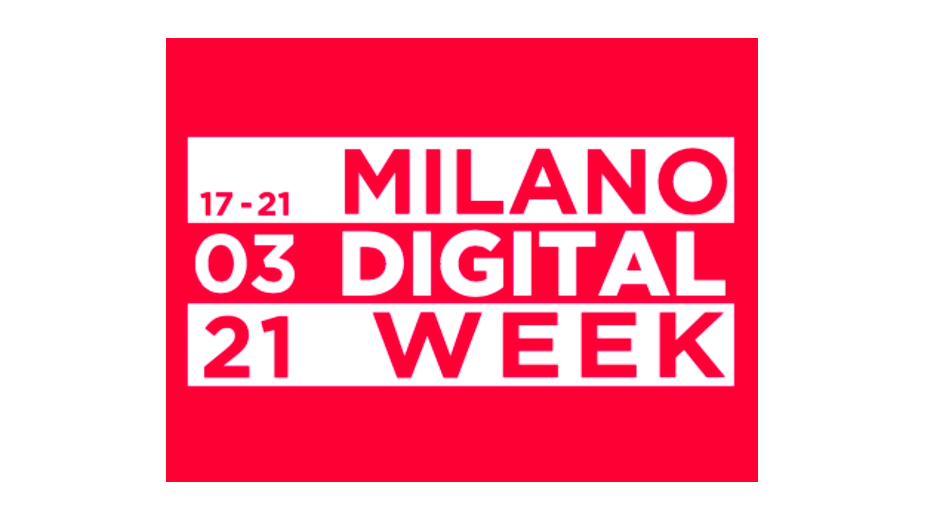 17-21 mars 2021 – Milano Digital Week 2021 – Milan (Italie)