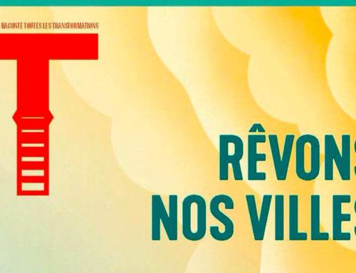 """Revue T – Rêvons nos villes -""""Une proximité heureuse pour une urbanité vivante"""" de Carlos Moreno"""