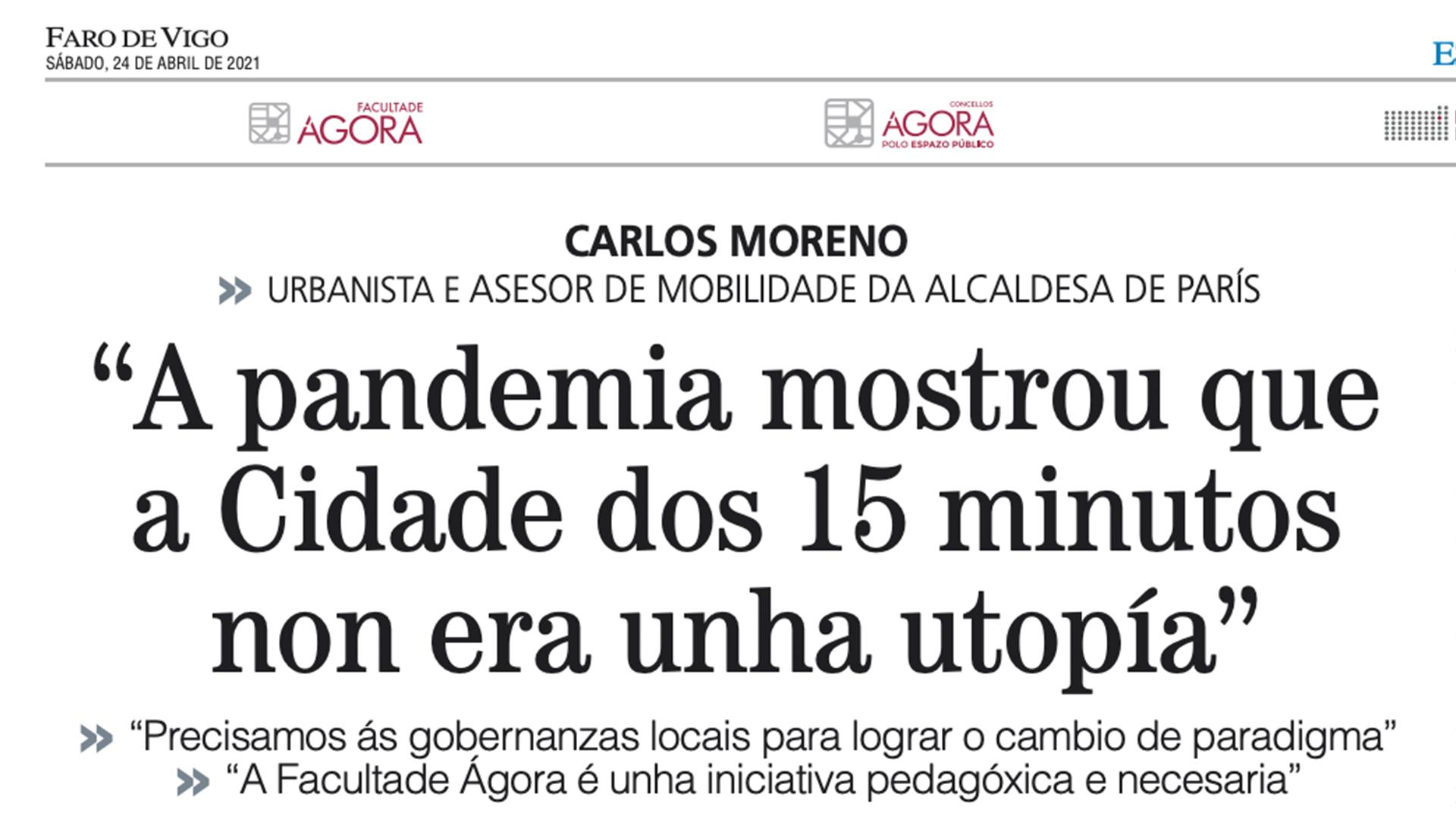 Faro de Vigo – A pandemia mostrou que a Cidade dos 15 minutos non era unha utopía – 24 De Abril De 2021