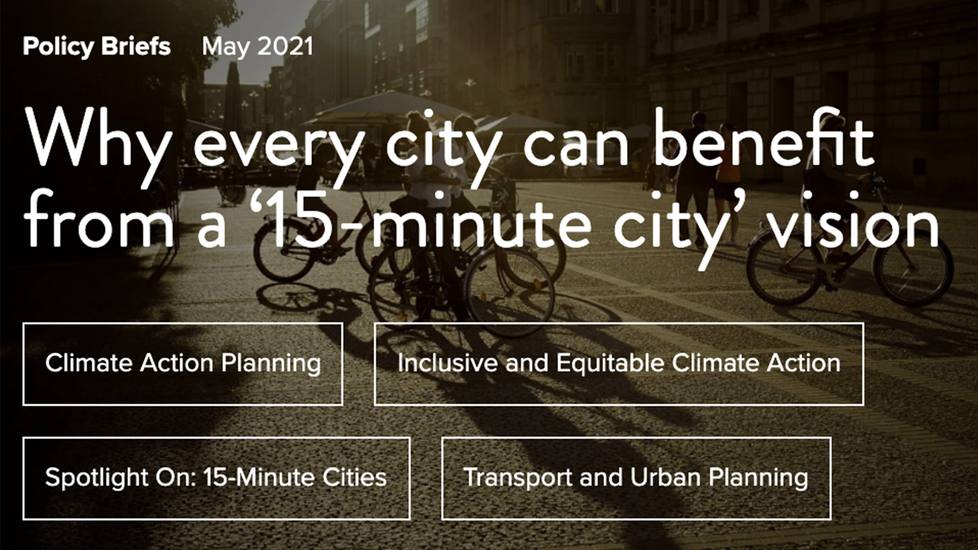C40 Knowledge Hub – Why every city can benefit from a '15-minute city' vision – May 2021