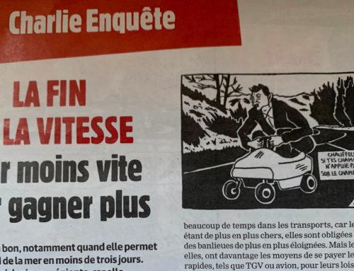 Charlie Hebdo – La fin de la vitesse, aller moins vite pour gagner plus – 18 aout 2021